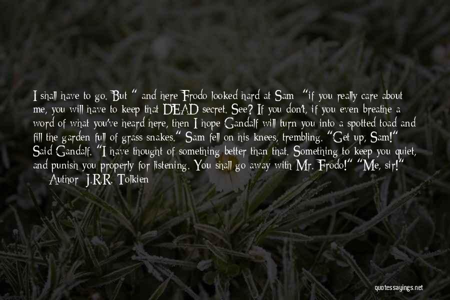 Garden Care Quotes By J.R.R. Tolkien