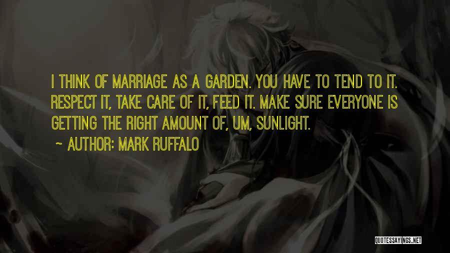 Garden Care Quotes By Mark Ruffalo