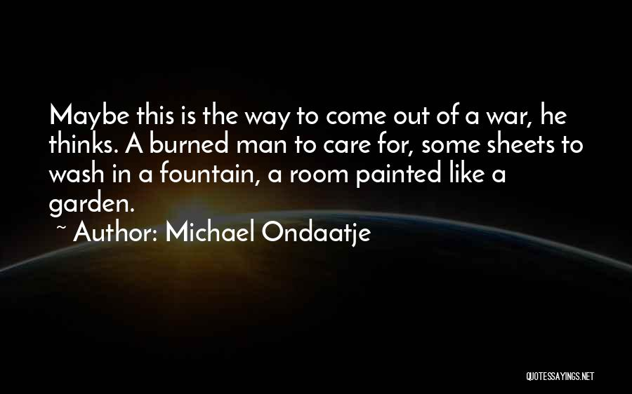 Garden Care Quotes By Michael Ondaatje