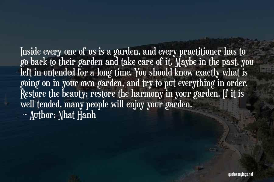 Garden Care Quotes By Nhat Hanh