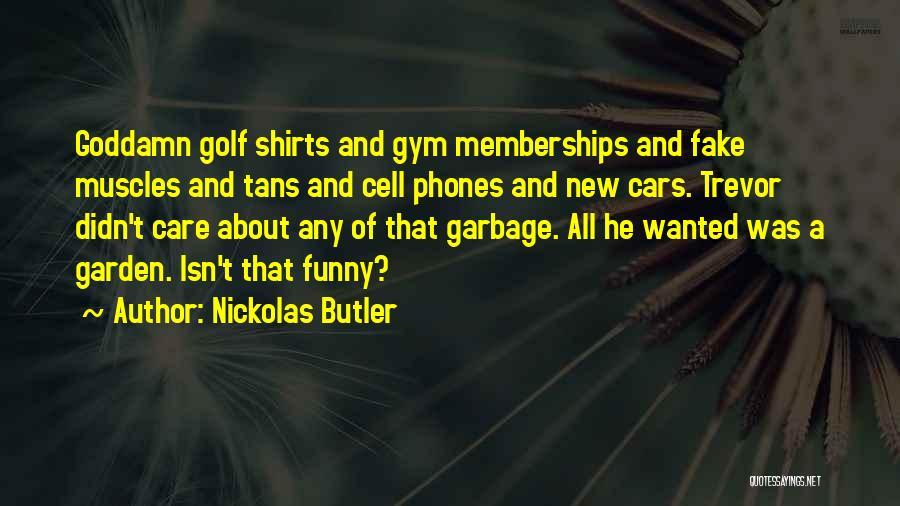 Garden Care Quotes By Nickolas Butler