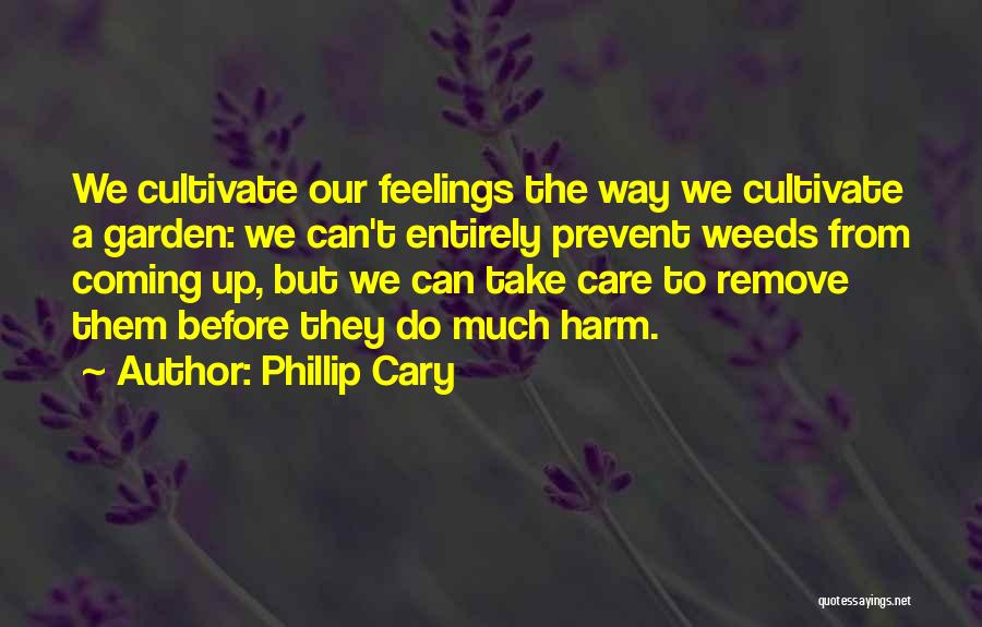 Garden Care Quotes By Phillip Cary