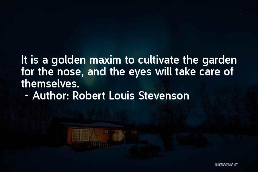 Garden Care Quotes By Robert Louis Stevenson