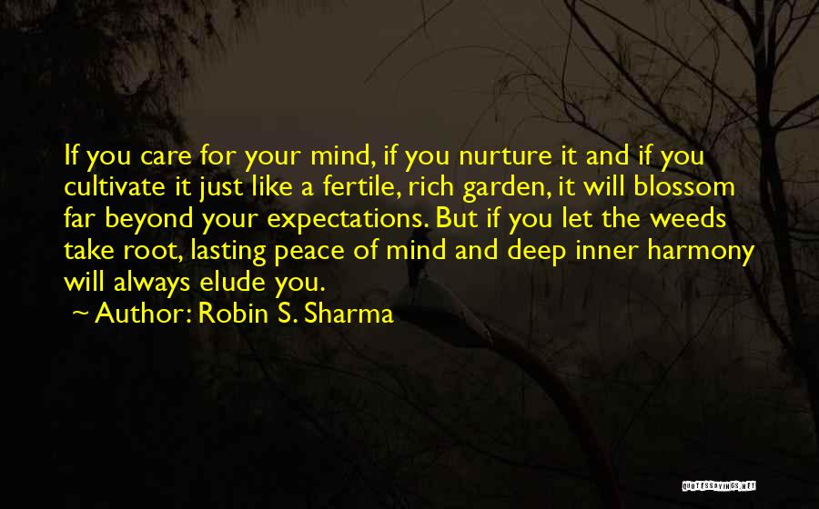 Garden Care Quotes By Robin S. Sharma