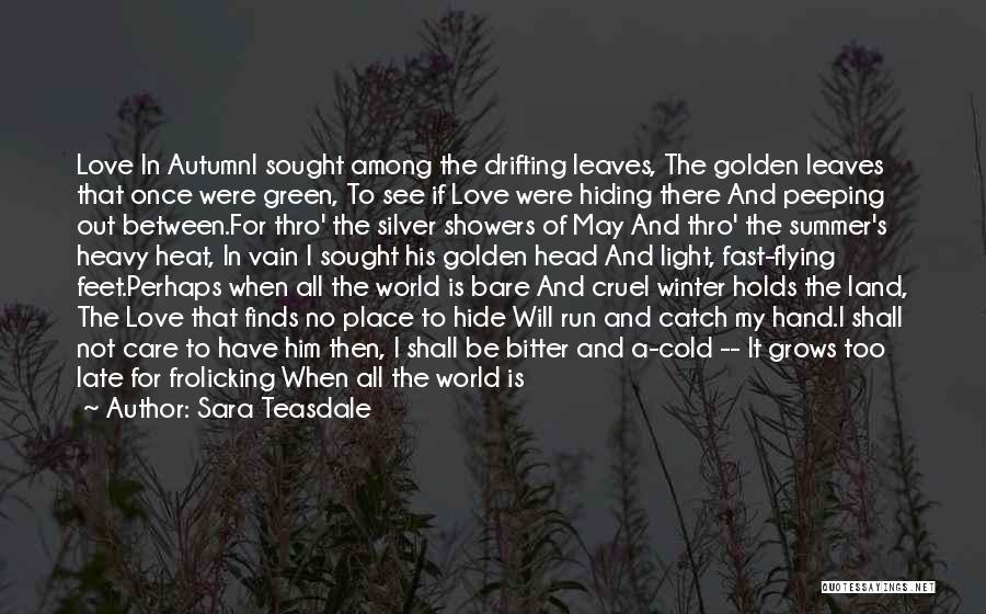 Garden Care Quotes By Sara Teasdale