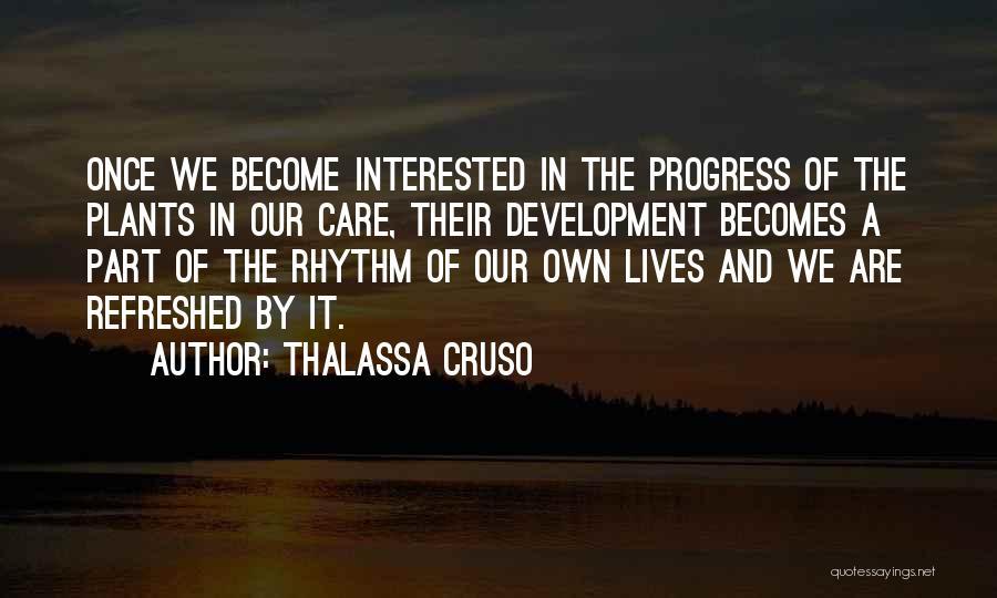 Garden Care Quotes By Thalassa Cruso