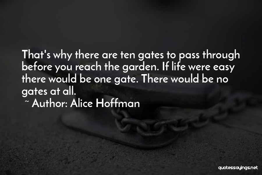 Garden Gates Quotes By Alice Hoffman
