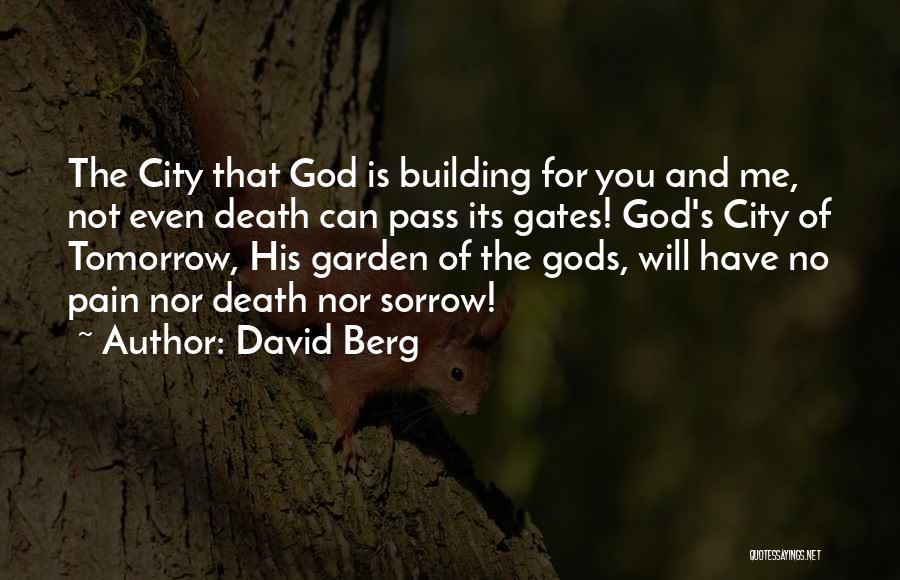 Garden Gates Quotes By David Berg