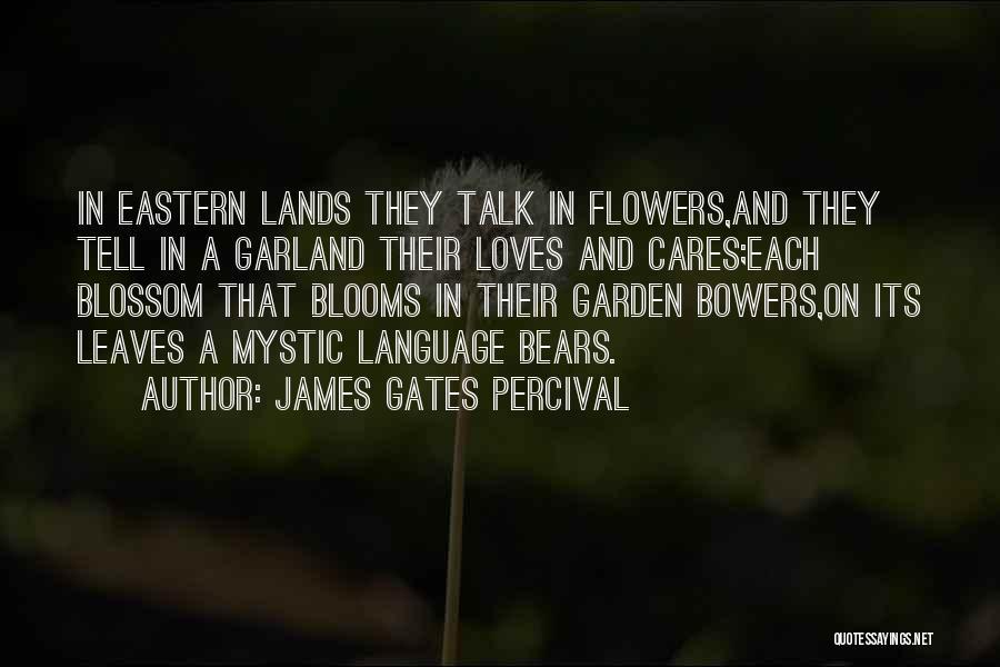 Garden Gates Quotes By James Gates Percival