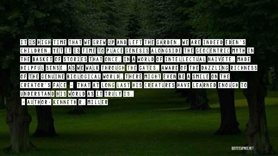 Garden Gates Quotes By Kenneth R. Miller