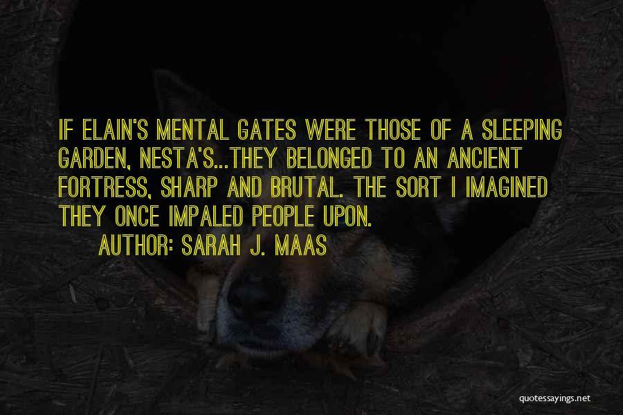 Garden Gates Quotes By Sarah J. Maas