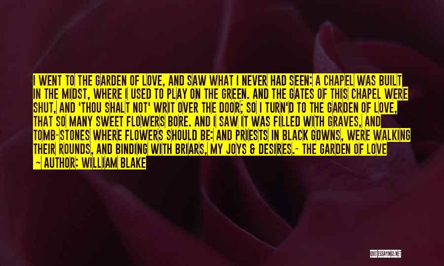 Garden Gates Quotes By William Blake