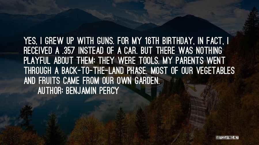 Garden Tools Quotes By Benjamin Percy