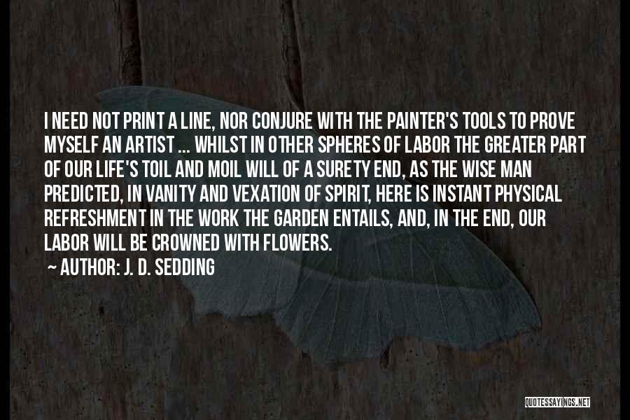 Garden Tools Quotes By J. D. Sedding