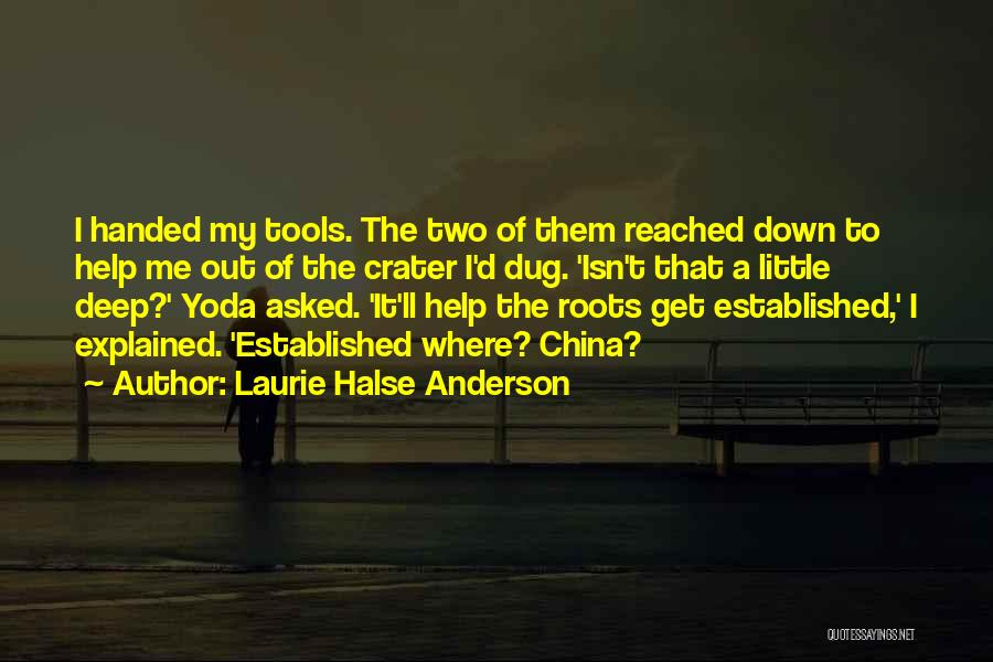 Garden Tools Quotes By Laurie Halse Anderson