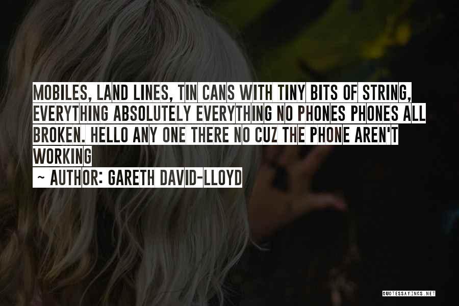 Gareth David-Lloyd Quotes 559082