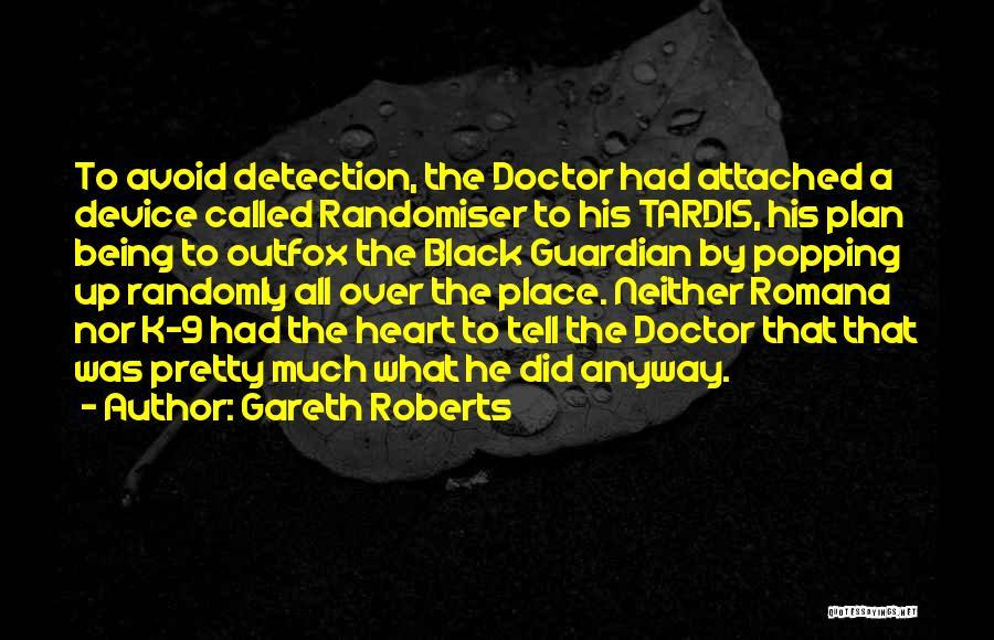 Gareth Roberts Quotes 1420522