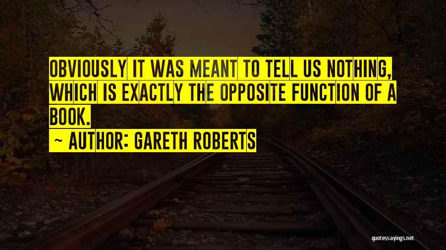 Gareth Roberts Quotes 337412
