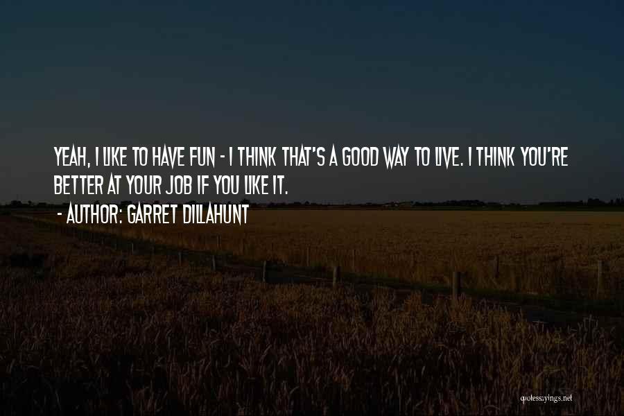 Garret Dillahunt Quotes 1017771