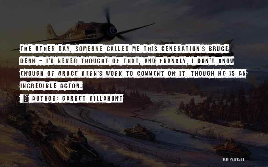 Garret Dillahunt Quotes 1507013