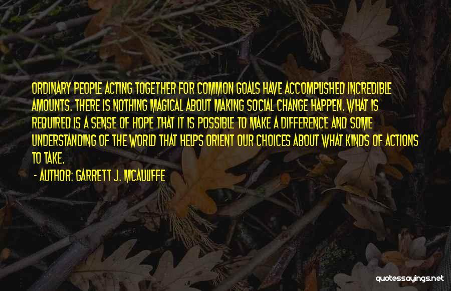 Garrett J. McAuliffe Quotes 495843