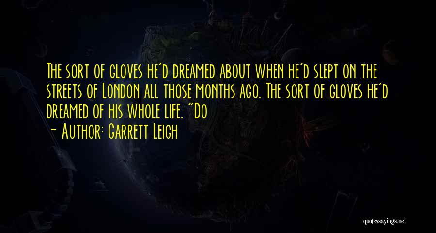 Garrett Leigh Quotes 1079468