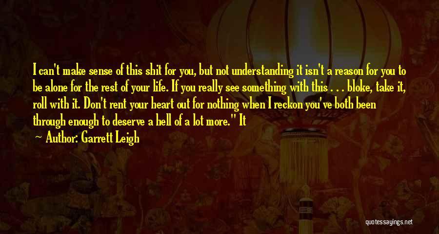 Garrett Leigh Quotes 1179464
