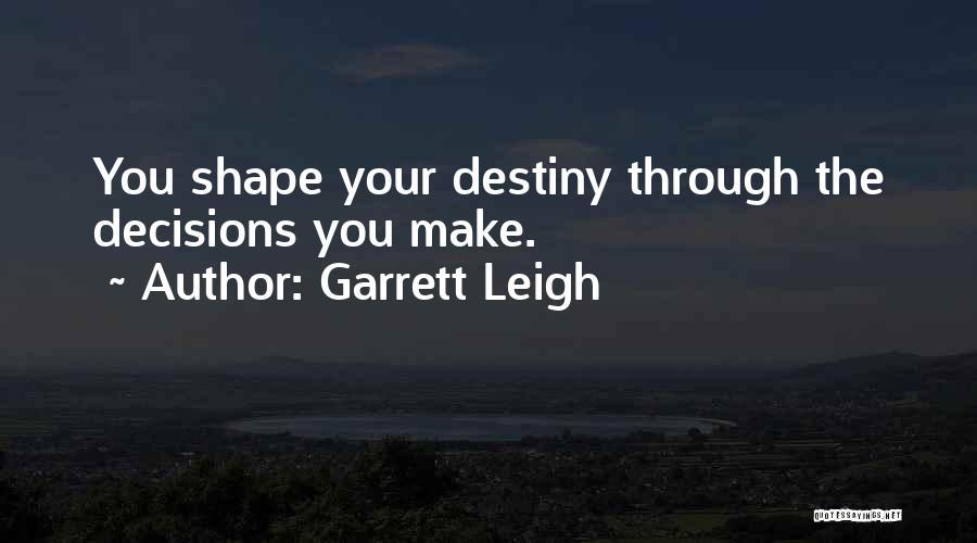 Garrett Leigh Quotes 1303939