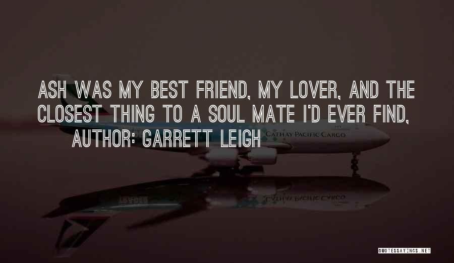 Garrett Leigh Quotes 1334647