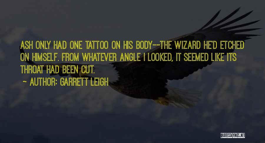 Garrett Leigh Quotes 1476910