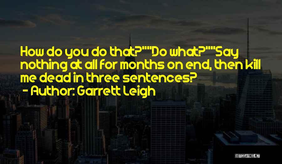 Garrett Leigh Quotes 1618554