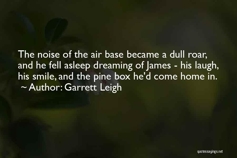 Garrett Leigh Quotes 1881183