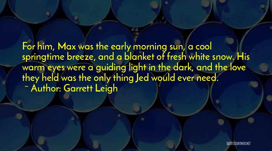 Garrett Leigh Quotes 2045466