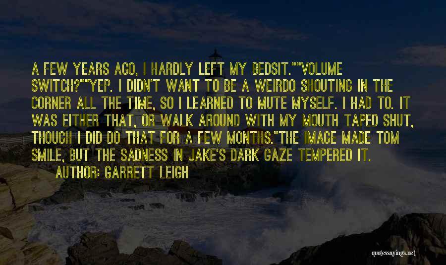 Garrett Leigh Quotes 2076714