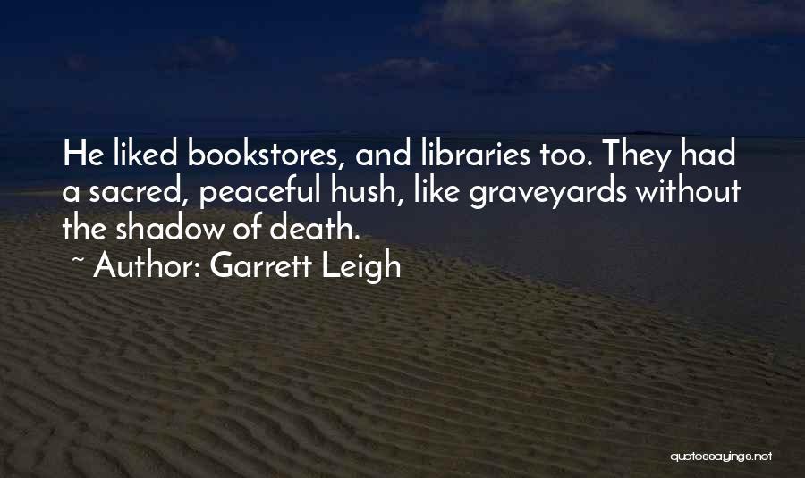 Garrett Leigh Quotes 897709