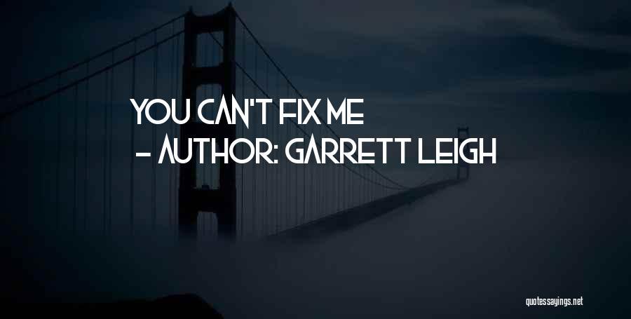 Garrett Leigh Quotes 961667