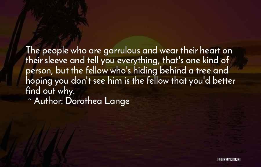 Garrulous Quotes By Dorothea Lange