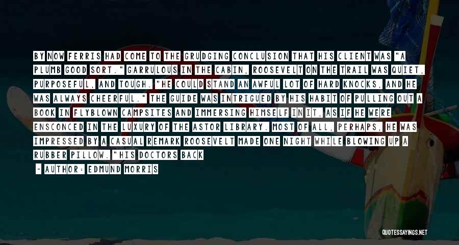 Garrulous Quotes By Edmund Morris