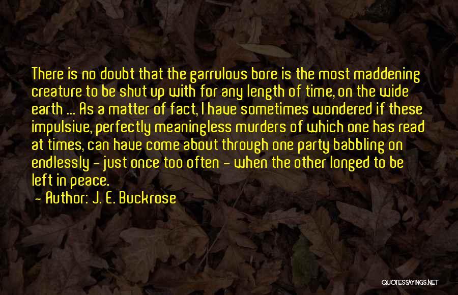 Garrulous Quotes By J. E. Buckrose