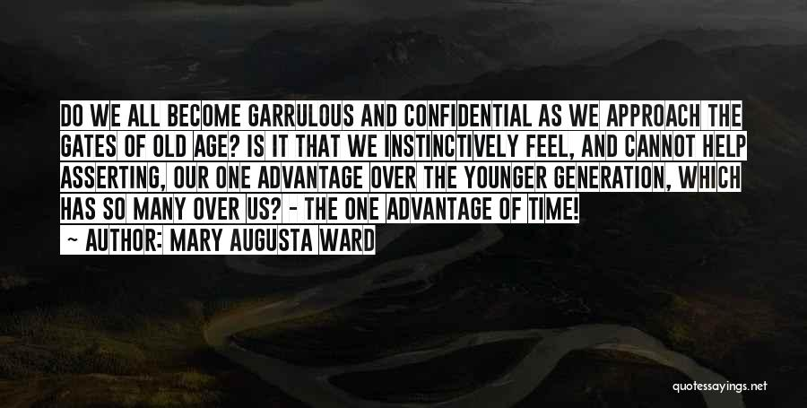 Garrulous Quotes By Mary Augusta Ward
