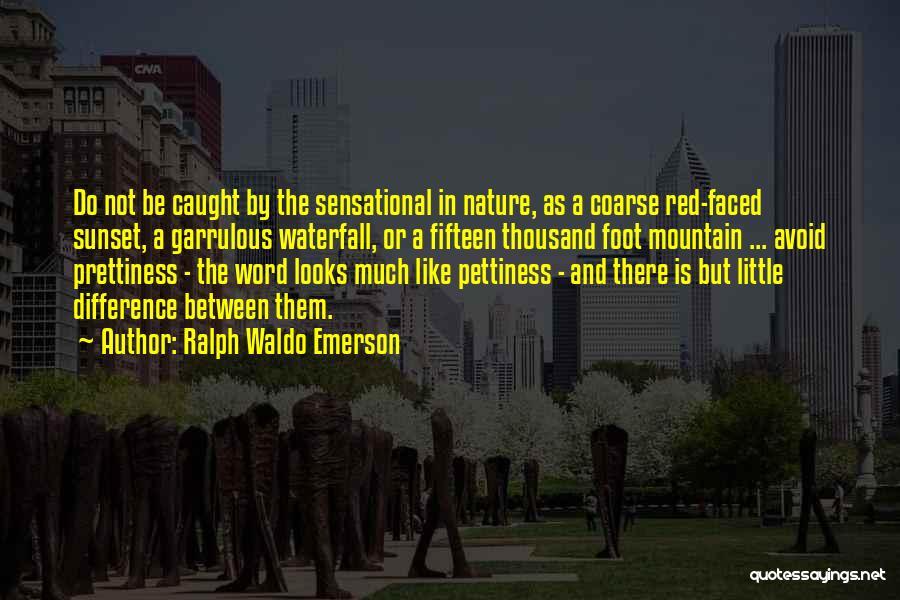 Garrulous Quotes By Ralph Waldo Emerson