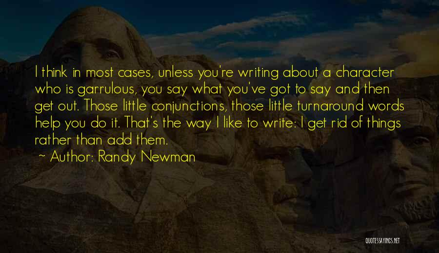Garrulous Quotes By Randy Newman