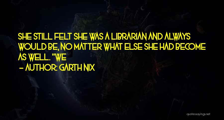 Garth Nix Quotes 1284826