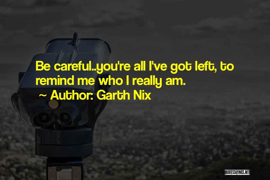 Garth Nix Quotes 941020