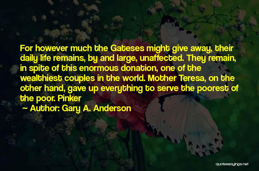 Gary A. Anderson Quotes 1357880