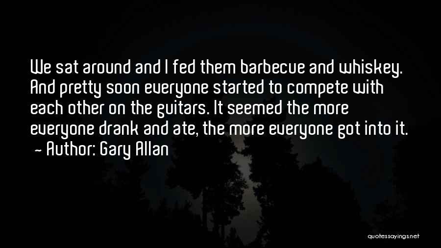 Gary Allan Quotes 1049224