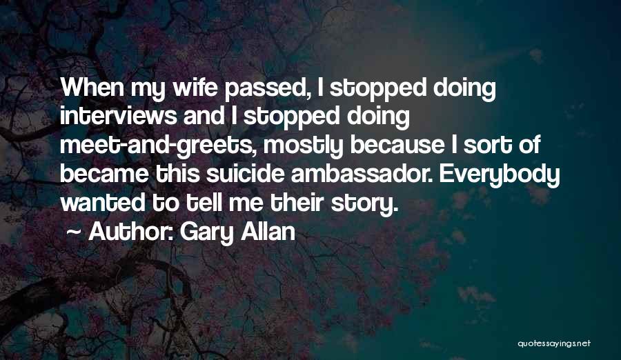 Gary Allan Quotes 1341428