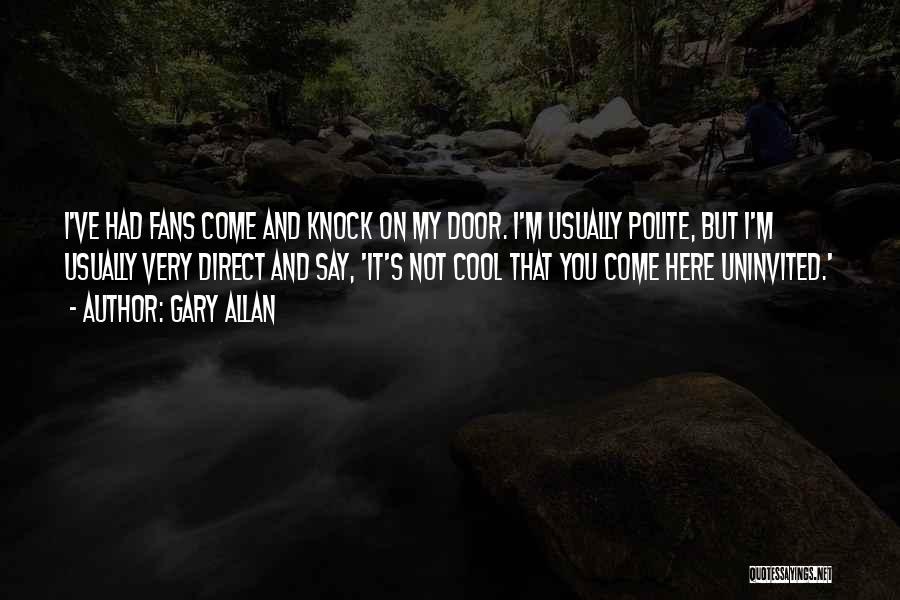 Gary Allan Quotes 1392308