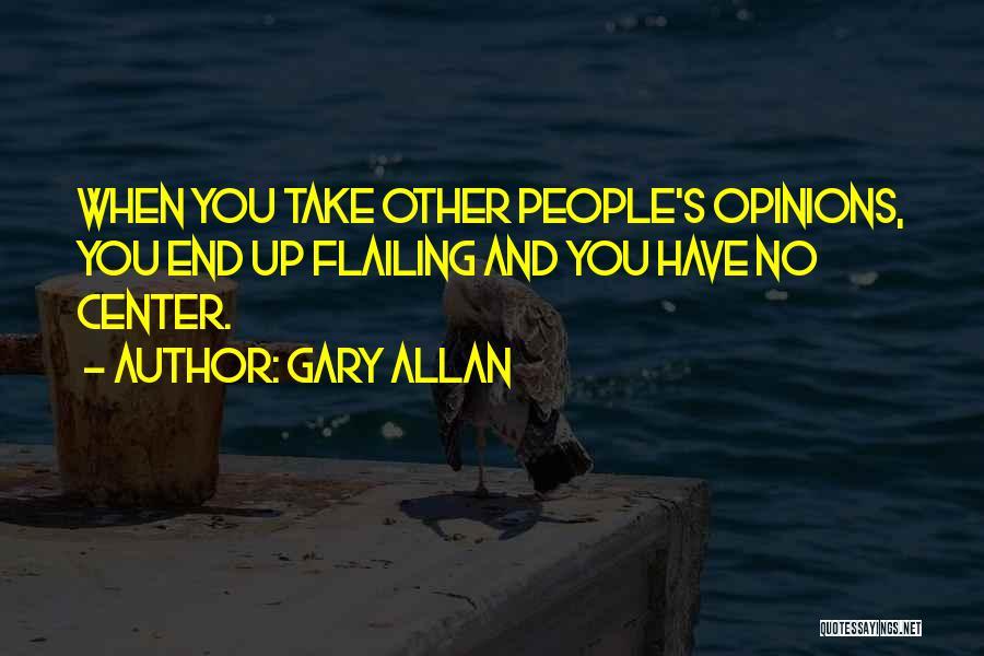 Gary Allan Quotes 1406829