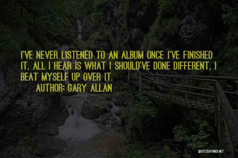Gary Allan Quotes 1456811